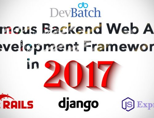 Famous Backend Web App Development Frameworks in 2017