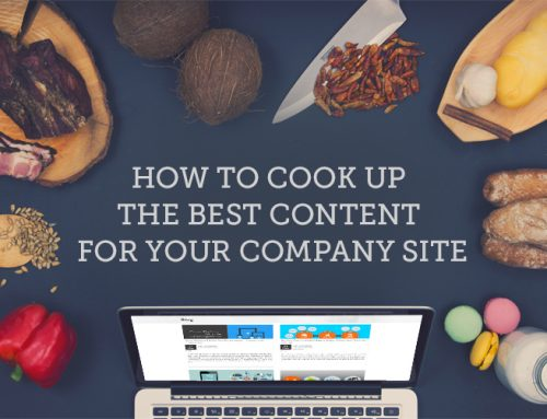 How to Cook Up the Best Content for Your Company Website